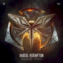 Radical Redemption - Dominator Tribute