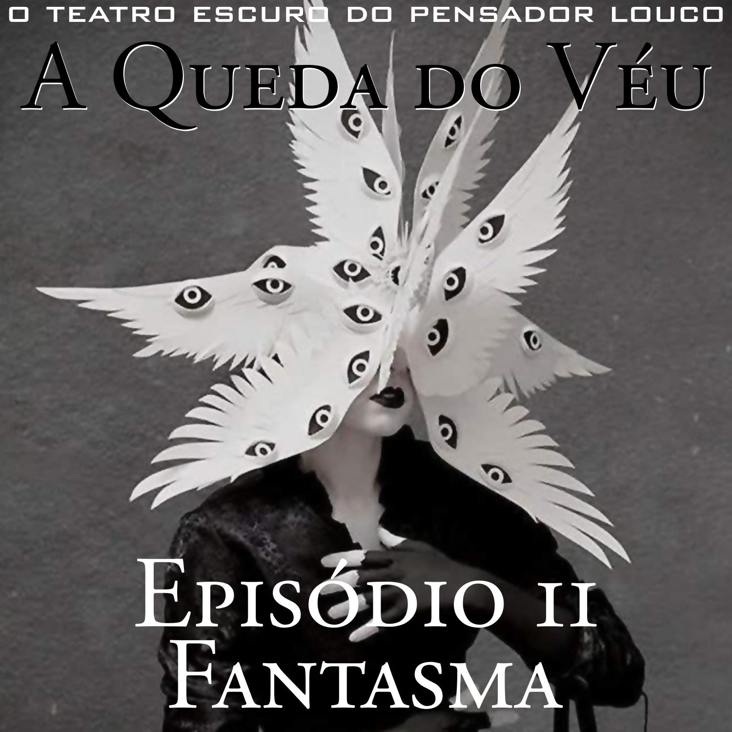 A Queda do Véu 11 - Fantasma